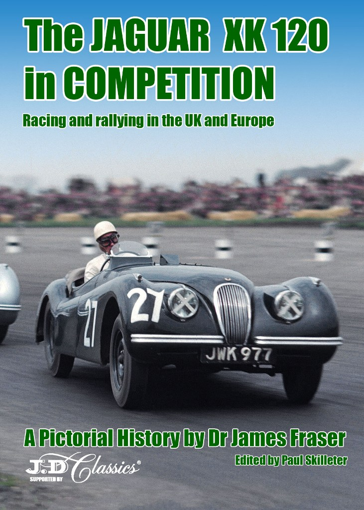 Book: The Jaguar XK120 in Competition by Dr James Fraser, Paul Skilleter